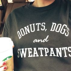 """I could not choose three things more appropriate for my life than donuts, dogs and sweatpants. About This Shirt: This is a Gildan soft cotton long sleeve tee in """"charcoal"""". Material: 100% cotton. True"""