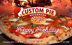 Happy Holidays! Take a break from cooking and join us at Custom Pie on Christmas Eve from 11:30-4PM. We will be closed Christmas Day.