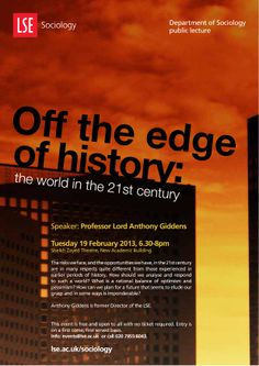Professor Lord Anthony Giddens: 'Off the edge of history: the world in the 21st century', 19 February 2013. februari 2013, 19 februari, event poster, sociolog public, 21st centuri, public event, lse sociolog