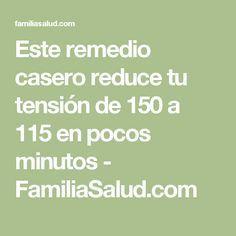 Este remedio casero reduce tu tensión de 150 a 115 en pocos minutos - FamiliaSalud.com