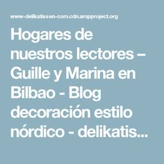 Hogares de nuestros lectores – Guille y Marina en Bilbao - Blog decoración estilo nórdico - delikatissen