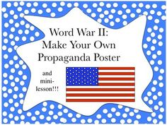 FREE on Teacher's Pay Teachers!!!  This is a make your own propaganda poster project WITH a power point mini lesson on propaganda during the war.  A great creative break for students during your World War II Unit.