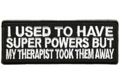Shop funny quote phrase saying patches this I Used to Have Super Powers But my Therapist Took them Away Patch is Small and Rectangular. Our quote patches you sew on leather vests for bikers or iron on denim clothes. Funny Patches, Cool Patches, Pin And Patches, Iron On Patches, Velcro Patches, Motorcycle Patches, Biker Patches, Tactical Patches, Cool Stuff