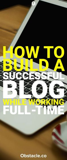 Want to start a blog, but having trouble because you have a full-time job? Here is how you can get the most out of your time when trying to build a successful blog that allows you to work at home while you make money blogging.