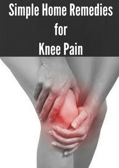 SIMPLE HOME REMEDIES FOR KNEE PAIN< -,