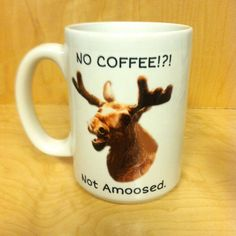 No Coffee Not Amoosed. Funny Moose Pun Coffee Mug by ImagesInTile