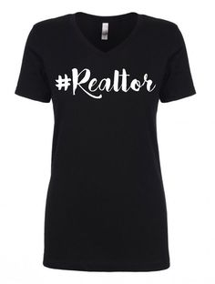 Fitted Hashtag Realtor V neck Tee Shirt Real Estate One, Real Estate Career, The Office Shirts, Tee Shirts, Tees, Real Estate Marketing, V Neck Tee, Home Buying, Workout Shirts