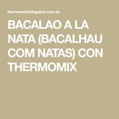 BACALAO A LA NATA (BACALHAU COM NATAS) CON THERMOMIX
