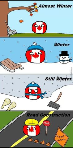 four seasons of Canada. What four (hypothetical) seasons does your country have? The four seasons of Canada. What four (hypothetical) seasons does your country…The four seasons of Canada. What four (hypothetical) seasons does your country… Canadian Things, I Am Canadian, Canadian Humour, Funny Canadian Memes, Canadian Winter, Canada Funny, Canada Eh, Canada Jokes, Banff