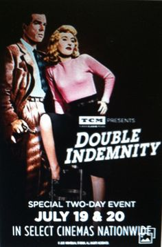 DOUBLE INDEMNITY...60TH ANNIVERSARY (ON THE BIG SCREEN)