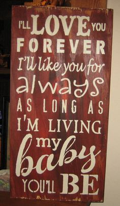 I'll Love you Forever / Baby.....wall hanging/ by hilltopprims