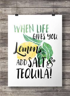 When life gives you lemons - add salt and tequila! - Watercolor Hand lettered Printable wall art print INSTANT DOWNLOAD …
