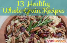 Deliciously Healthy Whole-Grain Recipes. Great ideas to add to the rotation!   via @SparkPeople #hearthealth #health #wellness #nutrition #recipes #eatbetter