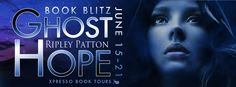 Life of a bookworm: Book Blitz and Giveaway: Ghost Hope Ripley Patton (The PSS Chronicles #4) @rippatton