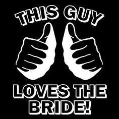 THIS GUY loves the BRIDE tshirt wedding bride groom shirt black. $12.00, via Etsy. LOVE for the rehearsal dinner