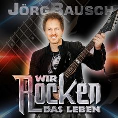 Jörg Bausch - Wir rocken das Leben