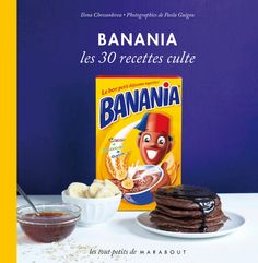 Banania, les 30 recettes culte