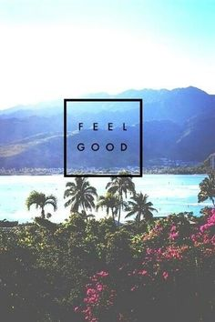 feel good. #planetblue