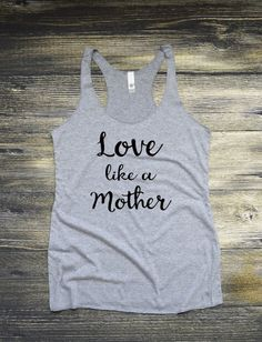 Love like a Mother Workout Tank Top for by MotivatedTanksNTees