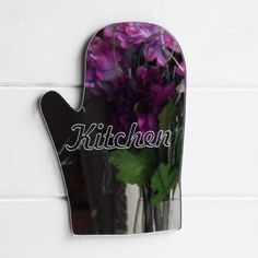 Kitchen Engraved Oven Glove Acrylic Mirror Sign - Suave Petal Acrylic Mirror, Oven Glove, Home Signs, Kitchen, Cooking, Kitchens, Cuisine, Cucina