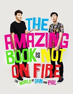 The Amazing Book is Not on Fire (Dan Howell, Phil Lester (Dan and Phil))