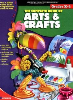 The Complete Book of Arts & Crafts (The Complete Book Series) by American Education Publishing, http://www.amazon.com/gp/product/1561895865?ie=UTF8=213733=393185=1561895865=shr=abacusonlines-20 via @amazon