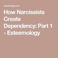 How Narcissists Create Dependency: Part 1 - Esteemology