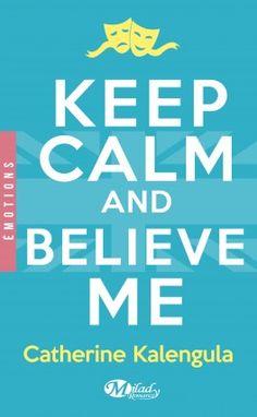 Découvrez Keep calm and believe me de Catherine Kalengula sur Booknode, la communauté du livre