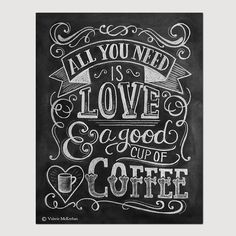Coffee Lover Gift - All You Need Is Love And Coffee - Kitchen Art - Chalkboard Art  - Kitchen Print - Chalk Art