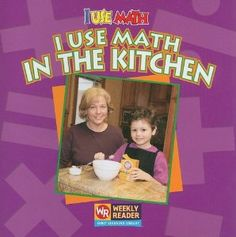 I Use Math in the Kitchen by Joanne Mattern  ATOS Reading Level: 1.9 Interest Level: K-3 AR Points: 0.5 (2013)