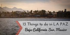 13 Things to do in La Paz, Baja California Sur, Mexico