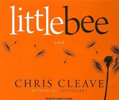Little Bee by Chris Cleave [Audiobook] / reviewed by Kim Morin. Read the review at http://blogs.bentley.edu/bookbuzz/2010/03/25/little-bee-by-chris-cleave-narrated-by-anne-flosnik-audiobook/ #Africa #audiobooks #awardwinner #England #fiction #immigrants #London #Nigeria #refugees