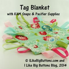 Making a Sensory Ribbon Baby Tag Blanket with KAM Snaps and Pacifier S – ILikeBigButtons.com