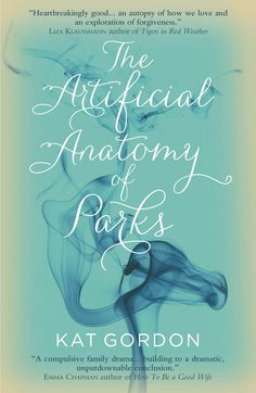 The Artificial Anatomy of Parks by Kat Gordon, published by Legend Press on 1st July 2015