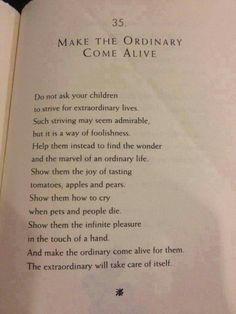 Make the ordinary come alive.