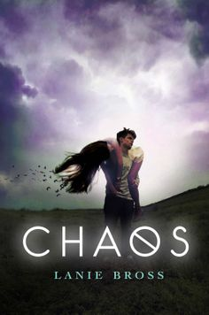 Chaos (Fates #2) by Lanie Bross • February 1, 2015 •