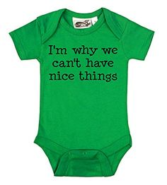 I'm Why We Can't Have Nice Things Green One Piece (6-12 Months) My Baby Rocks http://www.amazon.com/dp/B00LCI6M1U/ref=cm_sw_r_pi_dp_tLI9tb0VKCF3P