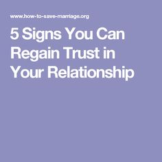 5 Signs You Can Regain Trust in Your Relationship