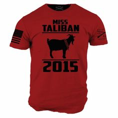 Miss Taliban T-Shirt- Grunt Style Graphic Men's Military Tee Shirt Cool Shirts, Funny Shirts, Tee Shirts, Tees, Grunt Style Shirts, Shirt Style, Stylish Summer Outfits, Tactical Clothing, Thing 1