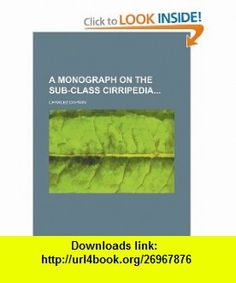 A monograph on the sub-class Cirripedia (9781231199824) Charles Darwin , ISBN-10: 1231199822  , ISBN-13: 978-1231199824 ,  , tutorials , pdf , ebook , torrent , downloads , rapidshare , filesonic , hotfile , megaupload , fileserve