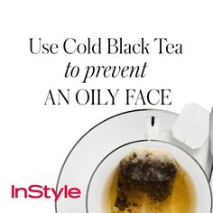 20 Timeless Skin-Care Tips - Use Cold Black Tea to Prevent an Oily Face from InStyle Beauty Tips For Face, Health And Beauty Tips, All Things Beauty, Beauty Stuff, Beauty Care, Beauty Skin, Beauty Hacks, Beauty Ideas, Beauty Secrets