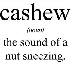 funny definitions words definition cashew quotes hilarious word jokes phrases humor dictionary noun really fun play random common mean please