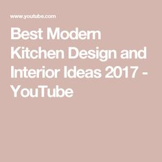 Best Modern Kitchen Design and Interior Ideas 2017 - YouTube