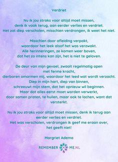 Prachtig gedicht over verdriet geschreven door Margriet Adema.   Ga voor meer gedichten over rouw en verlies naar www.rememberme.nl/gedichten-over-rouw-en-verlies/