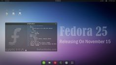 New Features In Fedora 25 Linux Releasing On November 15    The Fedora Project is busy developing the next major version of Fedora Linux. Fedora 25 is slated to arrive on November 15 with many new features like theswitch to Wayland implementation of the Storage Project and lots of updated components. Ahead of the Final Release the Fedora 25 Alpha Release is expected to arrive on August 30. The Red Hat-sponsored Fedora Linux continues to provide a cutting-edge Linux desktop experience. It is…