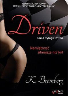 Okładka książki Driven. Namiętność silniejsza niż ból