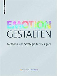 https://www.amazon.de/Emotion-gestalten-Methodik-Strategie-Designer/dp/3035613281/ref=s9u_simh_gw_i1?_encoding=UTF8