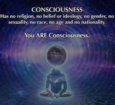 YOU are consciousness!!!