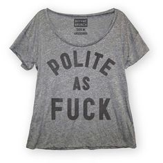 perfectly placed profanity <3 i would love to have this shirt . just where would i wear it? hehe maybe at a cafe while writing =)
