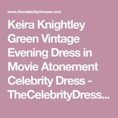 Keira Knightley Green Vintage Evening Dress in Movie Atonement Celebrity Dress - TheCelebrityDresses